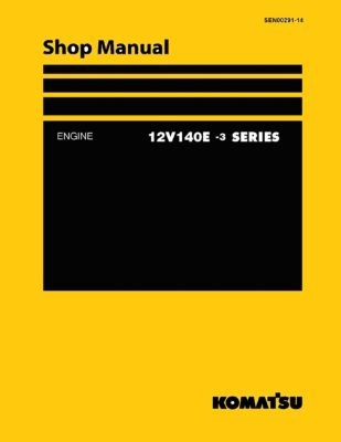 Komatsu ENGINE 12V140E -3 SERIES Workshop Repair Service Manual PDF download