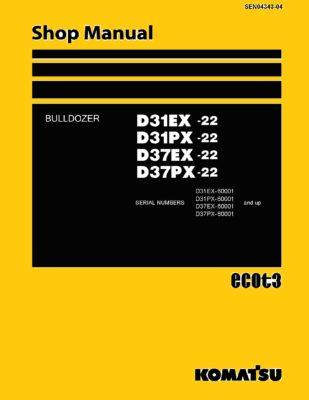 Komatsu Crawler Dozer D31EX -22/ D31PX -22/ D37EX -22/ D37PX-22 Workshop Repair Service Manual PDF Download