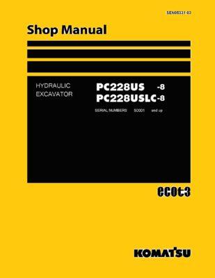 Komatsu PC228US -8 PC228USLC-8 Hydraulic Excavator Workshop Repair Service Manual PDF Download