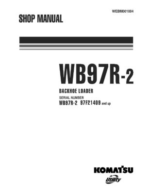 BACKHOE LOADER WB97R-2 SERIAL NUMBERS 97F21409 and UP Workshop Repair Service Manual PDF download