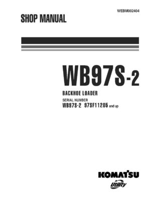 BACKHOE LOADER WB97S-2 SERIAL NUMBERS 97SF11205 and UP Workshop Repair Service Manual PDF download