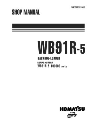 BACKHOE LOADER WB91R-5 SERIAL NUMBERS F00003 and UP Workshop Repair Service Manual PDF download