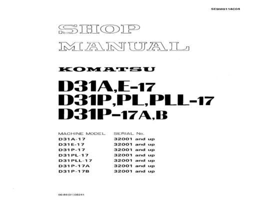 BULLDOZER D31-17 seri A,E,P,PL,PLL SERIAL NUMBER 32001 and up Workshop Repair Service Manual PDF Download