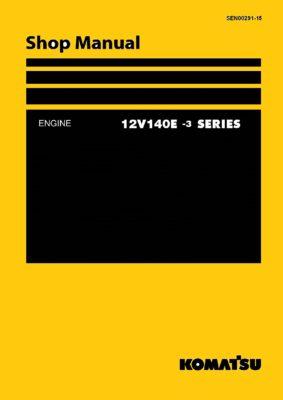 Komatsu DIESEL ENGINE 12V140E-3 SERIES Workshop Repair Service Manual PDF Download