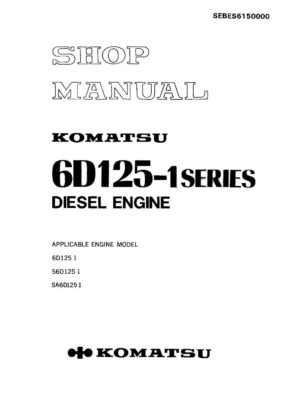 Komatsu DIESEL ENGINE 6D125-1 SERIES Workshop Repair Service Manual PDF Download