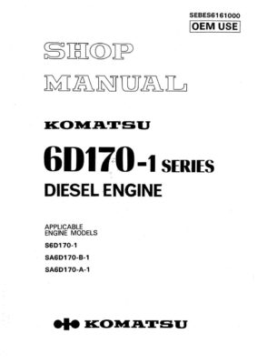 Komatsu DIESEL ENGINE 6D170-1 SERIES (S6D170-1, SA6D170-1) Workshop Repair Service Manual PDF Download
