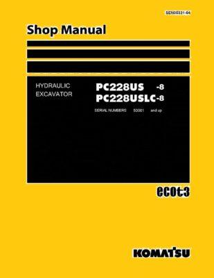 HYDRAULIC EXCAVATOR PC228US -8, PC228USLC-8 SERIAL NUMBERS 50001 and up Workshop Repair Service Manual PDF Download
