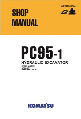 HYDRAULIC EXCAVATOR PC95-1 SERIAL NUMBER 5000007 and up Workshop Repair Service Manual PDF Download