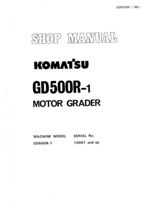 Komatsu MOTOR GRADER GD500R-1 Workshop Repair Service Manual PDF Download